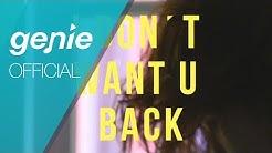 I'll (아일) - I Don't Want U Back Official M/V