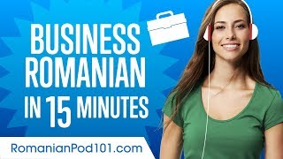 Learn Romanian Business Language in 15 Minutes
