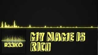 My Name is Rico - R33KO Productions