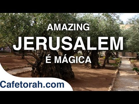 Amazing Jerusalem, the City of GOD - Jerusalém é Magica, a Cidade de Deus