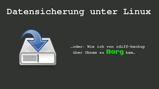 BitBastelei #193 - Backups unter Linux » Borg Backup