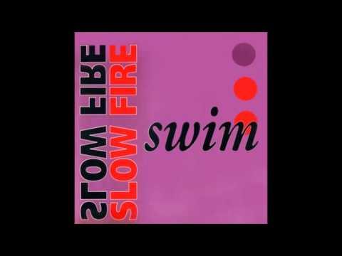swim slow fire