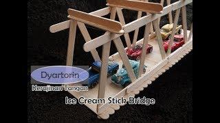 Kerajinan Stik Es Krim | Cara Membuat Jembatan dari Stick Ice Cream