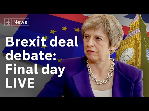 Brexit debate LIVE: MPs discuss Theresa May's deal for the final day #BREXIT