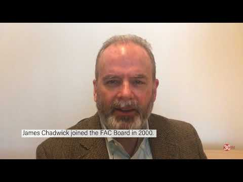 James Chadwick on FAC's 30th Anniversary