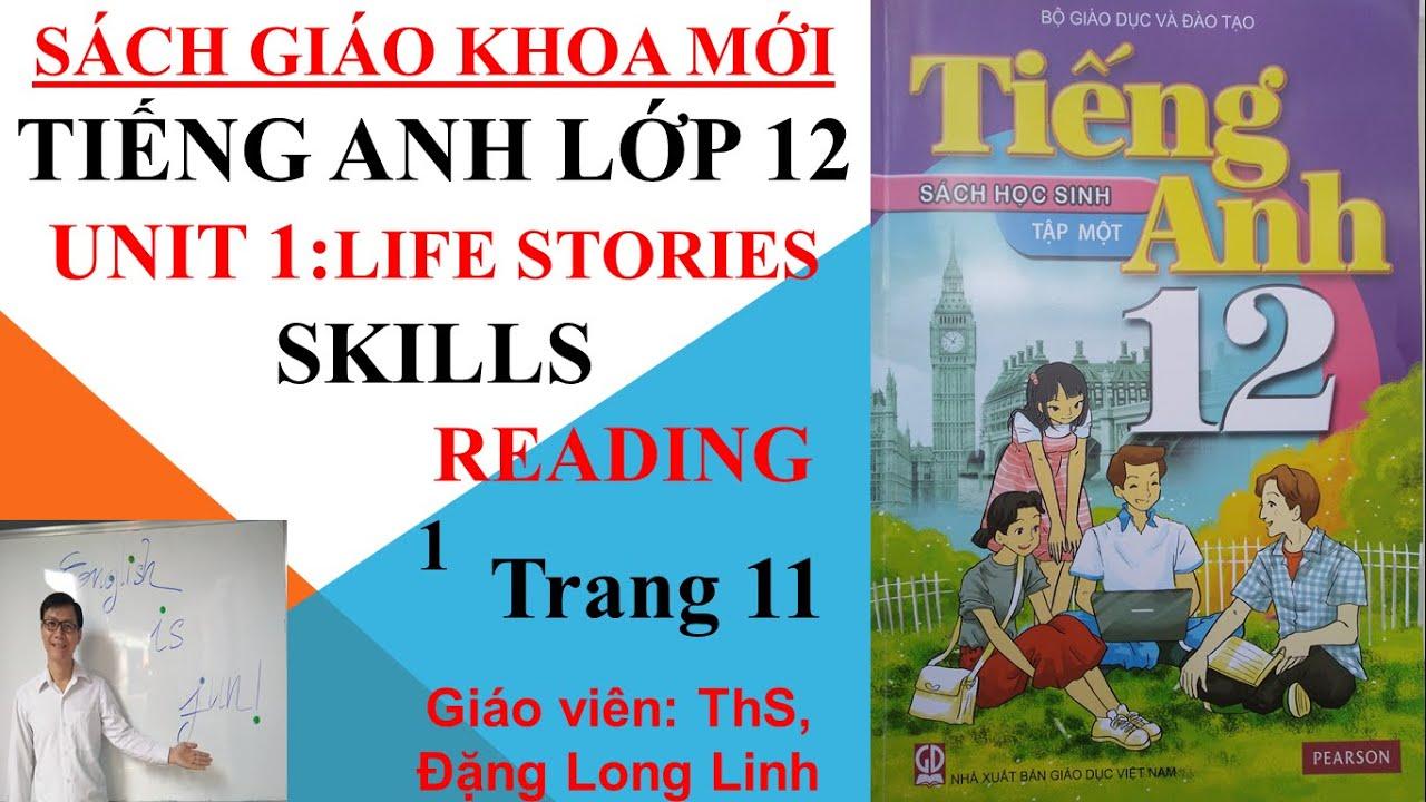 Tiếng Anh lớp 12 (SGK mới) – Unit 1: Life stories – Skills – Reading 1 – Trang 11