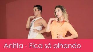 Anitta - Fica só olhando - Juliana Donato (coreografia)