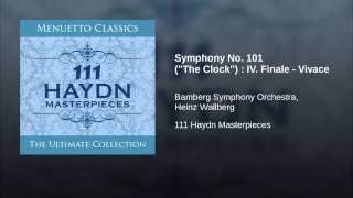 """Symphony No. 101 (""""The Clock"""") : IV. Finale - Vivace"""