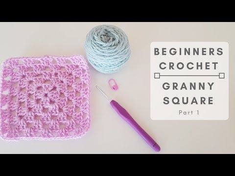 Crochet For Absolute Beginners - Granny Square Part 1