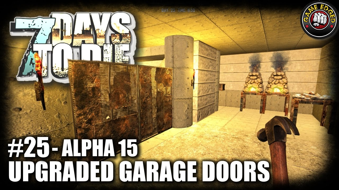7 Days To Die Ep25 Garage Doors Setting Up Lets Play 7dtd