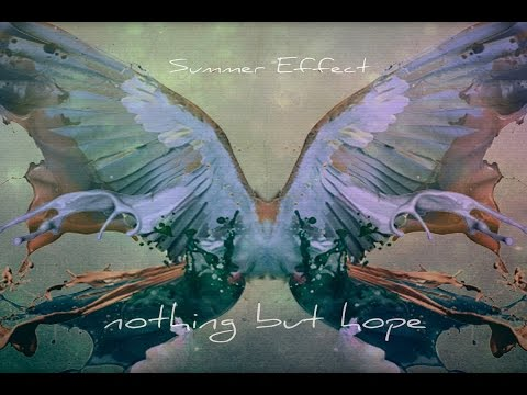 Summer Effect - Nothing But Hope [Full Album]