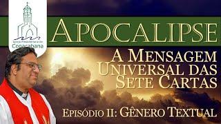 APOCALIPSE DE JOÃO: A MENSAGEM UNIVERSAL DAS SETE CARTAS (Episódio 2)