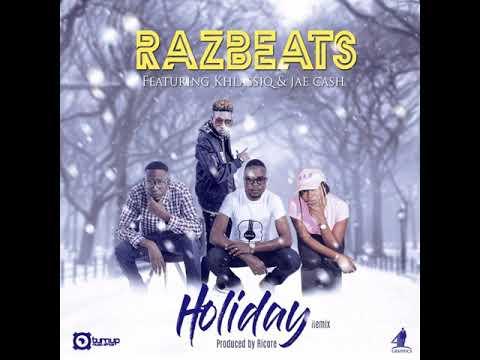 Holiday Remix Razbeats ft Jae Cash & Khlassiq