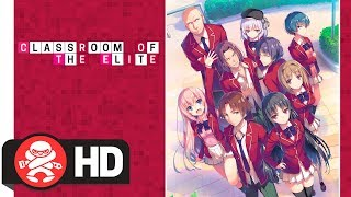 Classroom of the Elite Complete Series Trailer