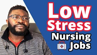 10 Low Stress Nursing Jobs   For Minimal Stress and Anxiety
