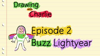 Drawing with Charlie: Buzz Lightyear