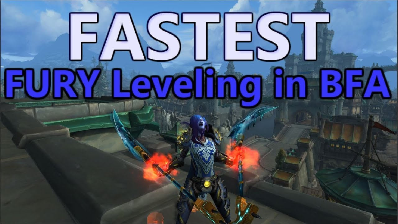 Fastest Fury Warrior Leveling in BfA! | World of Warcraft: Battle for  Azeroth