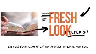 Fresh Look: 1 Peter 5:7