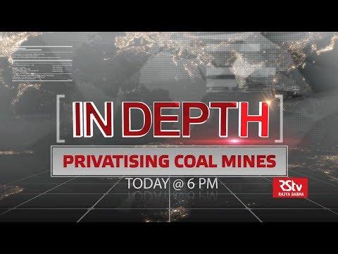 Promo - In Depth: Privatising Coal Mines | 6PM