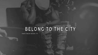 """Download PARTYNEXTDOOR ft. Sy Ari Da Kid X PARTYNEXTDOOR 3 Type Beat ~ """"Belong To The City""""  (Prod. Lauza)"""