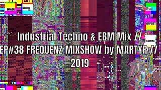 FREQUENZ MIXSHOW 38 with DJ NEKROTIQUE // Industrial Techno & EBM Mix // NEW MUSIC 2019