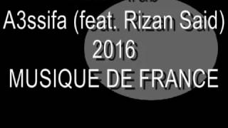 Acid Arab - A3ssifa (feat  Rizan Said) [Musique de France]