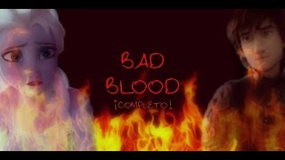 bad blood full story HD | Hiccup and Elsa ( Hiccelsa )