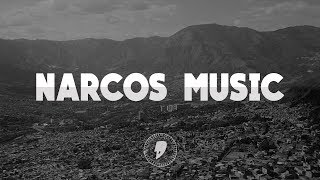 Narcos: Ultimate Music Playlist