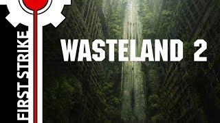 🎮 First Strike - Wasteland 2 [ Gameplay | Strategy RPG ]