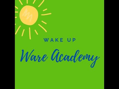Wake Up Ware Academy Episode 2