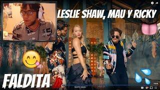 Reaccion A Leslie Shaw, Mau Y Ricky - Faldita