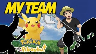 MY TEAM FOR POKEMON LET'S GO PIKACHU AND POKEMON LET'S GO EEVEE! Pokemon Let's Go Team Discussion!