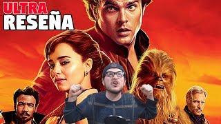 ¡ESTO FUE ÉPICO! - Han Solo: Una Historia de Star Wars   Ultra Reseña (Mitad sin Spoilers)