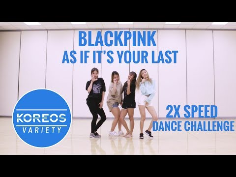 [Koreos Variety] EP 41 2x Speed Dance Challenge: BLACKPINK 블랙핑크 - AS IF IT'S YOUR LAST 마지막처럼