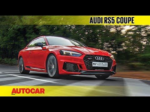 2018 Audi RS5 Coupé   First Drive Review   Autocar India