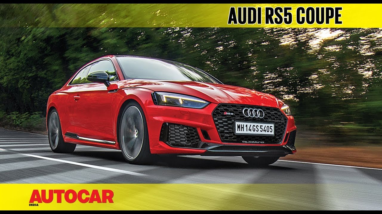 2018 Audi Rs5 Coupe First Drive Review Autocar India Youtube