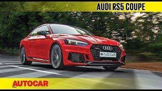 2018 Audi RS5 Coupé | First Drive Review | Autocar India