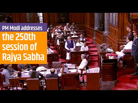 PM Modi addresses the special discussion marking the 250th session of Rajya Sabha   PMO