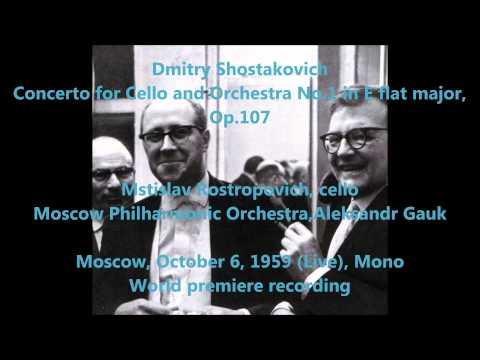 Dmitri Shostakovich: Cello Concerto No.1 - Mstislav Rostropovich, Aleksandr Gauk (Audio video)