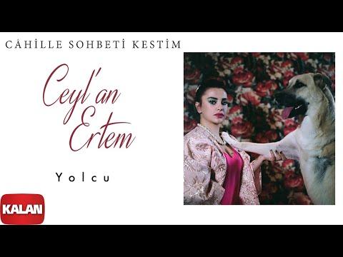 Ceyl'an Ertem - Yolcu [ Câhille Sohbeti Kestim © 2020 Kalan Müzik ]