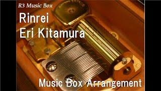 Rinrei/Eri Kitamura [Music Box] (Anime