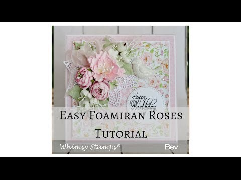 Easy Foamiran Roses using Peony Dies from Whimsy Stamps