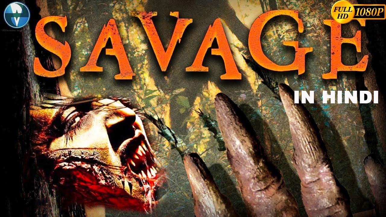 Download Hollywood Movie In Hindi Dubbed SAVAGE