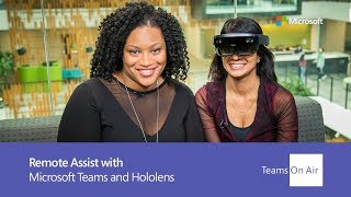 Remote Assist with Microsoft Teams and Hololens