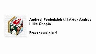 Andrzej Poniedzielski & Artur Andrus - I like Chopin
