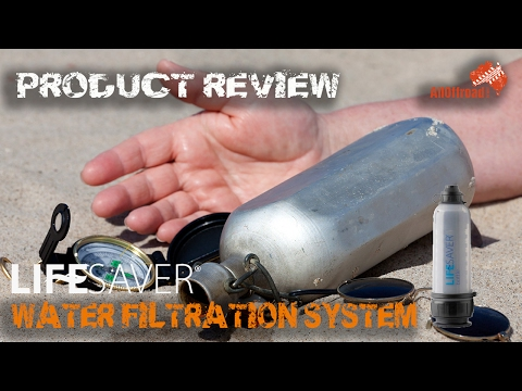 REVIEW | LifeSaver Water Filtration System |  ALLOFFROAD #106