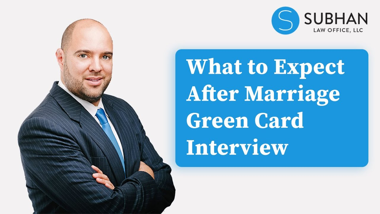 what to expect after your marriage green card interview