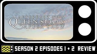 Queen Sugar Season 2 Episodes 1 & 2 Review & AfterShow   AfterBuzz TV