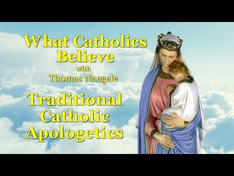 Traditional Catholic Apologetics