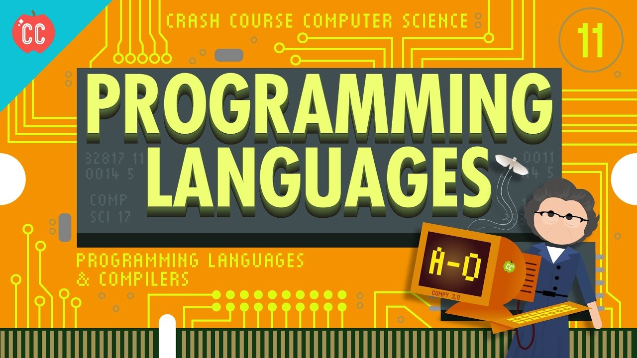 The First Programming Languages: Crash Course Computer Science #11